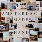 Amsterdam: Made by Hand by Pia Jane Bijkerk (Paperback, 2010)
