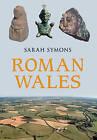 Roman Wales by Sarah Symons (Paperback, 2015)