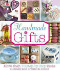 Handmade Gifts: More Than 70 Step-by-Step Ideas to Make and Create at Home by DK (Hardback, 2013)