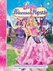 Barbie and the Princess and the Popstar Story Book by Mattel Inc. (Paperback, 2014)