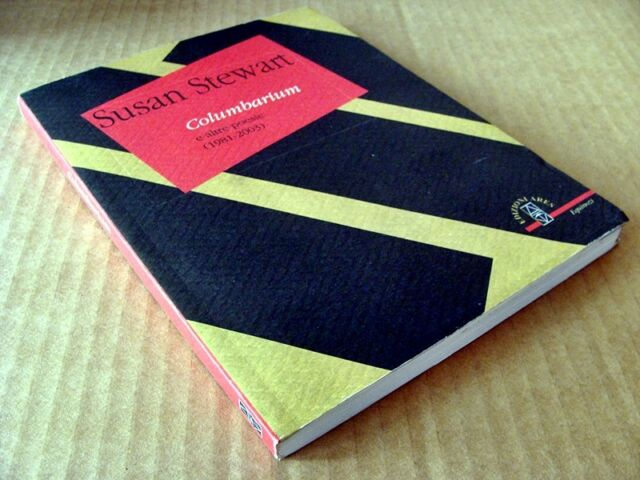D3) Susan Stewart - COLUMBARIUM e altre poesie (1981-2003) - EDIZ. ARES 2006