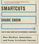 Smartcuts: How Hackers, Innovators, and Icons Accelerate Success by Blackstone Audiobooks (CD-Audio, 2014)