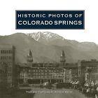Historic Photos of Colorado Springs by Turner Publishing Company (Hardback, 2008)