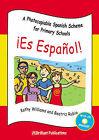 Es Espanol: A Photocopiable Spanish Scheme for Primary Schools by Kathy Williams, Beatriz Rubio (Mixed media product, 2004)
