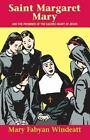 Saint Margaret Mary : And the Promises of the Sacred Heart of Jesus by Mary F. Windeatt (1953, Paperback)