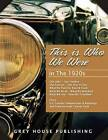 This is Who We Were: In the 1920s by Grey House Publishing Inc (Hardback, 2014)