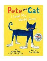 Pete The Cat: I Love My White Shoes Free Shipping