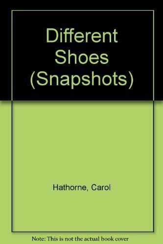 Very Good, Different Shoes (Snapshots), Hathorne, Carol, Paperback