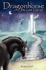Dragonhorse: The Lost Legend by Kristen Cerf (Paperback / softback, 2007)