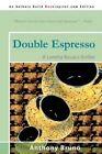 Double Espresso a Loretta Kovacs Thriller 9780595528844 by Anthony Bruno Book
