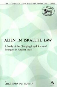 Alien-in-Israelite-Law-A-Study-of-the-Changing-Legal-Status-of-Strangers-in