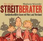 Der kleine Streitberater von Stephanie Schneider (2013, Gebundene Ausgabe)