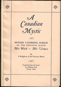 Canadian-Mystic-Mother-Catherine-Aurelie-Foundress-Precious-Blood-Three-Rivers