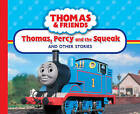 Thomas, Percy and the Squeak and Other Stories by Egmont UK Ltd (Hardback, 2010)