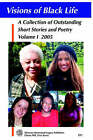 Visions of Black Life: An Outstanding Collection of Short Stories and Poetry, Volume I May 2005 by Africana Homestead Legacy Publishers (Paperback / softback, 2005)