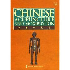 Chinese Acupuncture and Moxibustion by Xinnong Cheng, Zhupan Xie, Qiwei Zheng and Xinnong (Hardcover)