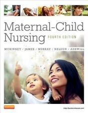 Maternal-Child Nursing, McKinney James Murray Nelson Ashwill 4th Edition EUC
