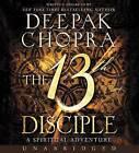 The 13th Disciple CD: A Spiritual Adventure by Deepak Chopra (CD-Audio, 2015)