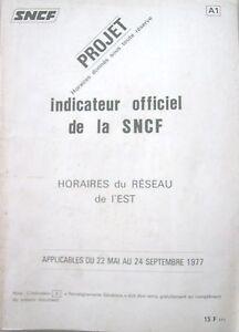 """INDICATEUR HORAIRES SNCF PROJET RESEAU EST 22/05 AU 24/09/1977 .1118. - France - État : Occasion : Objet ayant été utilisé. Consulter la description du vendeur pour avoir plus de détails sur les éventuelles imperfections. Commentaires du vendeur : """"ANCIEN DOCUMENT DE TRAVAIL BON ETAT GENERAL"""" - France"""