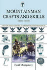 Mountainman Crafts & Skills: A Fully Illustrated Guide to Wilderness Living and Survival by David Montgomery (Paperback, 2008)