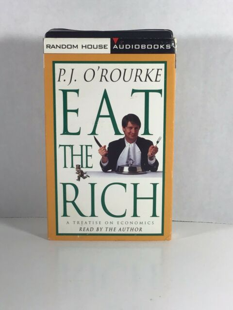 Eat the Rich : A Treatise on Economics by P. J. O'Rourke (1998, Audio Cassette,