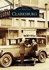 Clarksburg by Robert F Stealey (Paperback / softback, 2005)