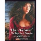 Homeground: The Kate Bush Magazine: Anthology One: 'Wuthering Heights' to 'The Sensual World' by Crescent Moon Publishing (Paperback / softback, 2014)