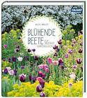 Blühende Beete von Nick Bailey (2016, Gebundene Ausgabe)