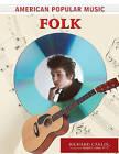 American Popular Music: Folk by Richard Carlin (Paperback, 2007)