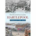 Hartlepool Through The Ages by Paul Chrystal, Stan Laundon (Paperback, 2014)