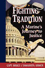 Fighting Tradition: A Marine's Journey to Justice by Bruce I. Yamashita (Paperback, 2003)