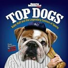Sports Illustrated Kids Top Dogs: Babe Ruff and the Legendary Canines of Sports by The Editors of Sports Illustrated Kids (Hardback, 2013)