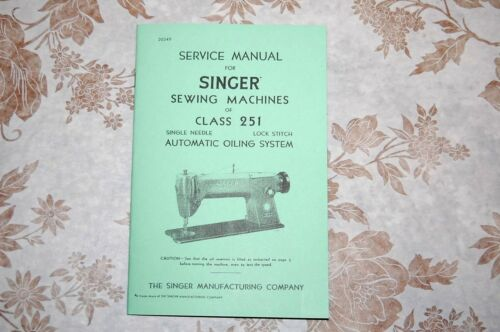 Professional Full Edition Service Manual for Singer 251 Sewing Machines.