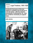 Archbold's Summary of the Law Relating to Pleading and Evidence in Criminal Cases: With the Statutes, Precedents of Indictments, &C., and the Evidence Necessary to Support Them. by John Jervis (Paperback / softback, 2010)