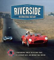 Riverside International Raceway: A Photographic Tour Of The Historic Track, Its on Sale