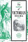 The Making of Victorian Drama by Anthony Jenkins (Paperback, 2006)