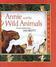 Annie and the Wild Animals by Jan Brett (Hardback, 1989)