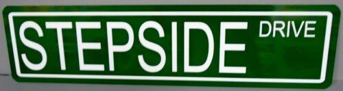METAL STREET SIGN STEPSIDE DRIVE PICK-UP TRUCK 4 X 4 HOT ROD RAT ROD GASSER