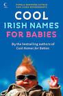 Cool Irish Names for Babies by Pamela Redmond Satran, Linda Rosenkrantz (Paperback, 2008)