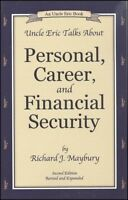 Uncle Eric Talks About Personal, Career And Financial Security - Newest Edition