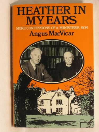 1 of 1 - HEATHER IN MY EARS More Confessions of a Minister's Son, Macvicar, Angus, Very G