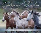 Galloping to Freedom: Saving the Adobe Town Appaloosas by Carol Walker (Hardback, 2015)