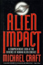 Alien Impact : A Comprehensive Look at the Evidence of Human-Alien Contact by...
