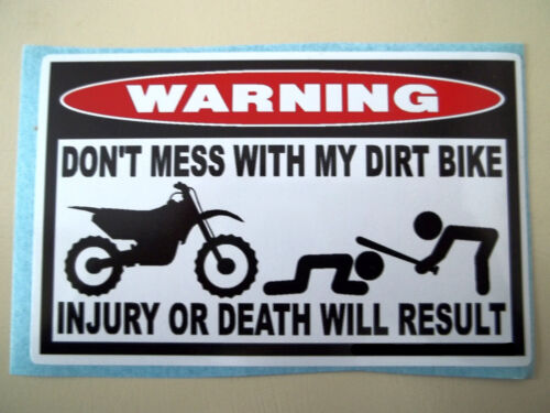 FUNNY WARNING STICKER DIRTBIKE DIRT BIKE MOTORCYCLE MOTOCROSS X CC DECAL DM 671