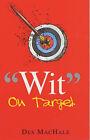 Wit on Target by Des MacHale (Paperback, 2001)