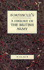 Fortescue's History of the British Army: v. 13 by J. W. Fortescue (Hardback, 2006)