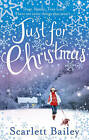 Just for Christmas by Scarlett Bailey (Paperback, 2013)