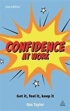 Confidence at Work : Get It, Feel It, Keep It by Ros Taylor (2013, Paperback)