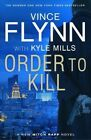 Order to Kill by Vince Flynn, Kyle Mills (Paperback, 2016)