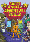DFC Library: Super Animal Adventure Squad by James Turner (Paperback, 2013)